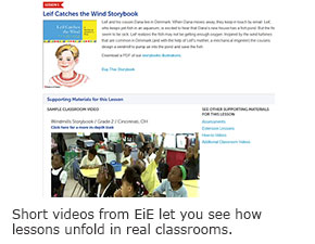 Short videos from EiE let you see how lessons unfold in real classrooms.