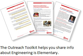 The Engineering is Elementary Outreach Toolkit has loads of resources.