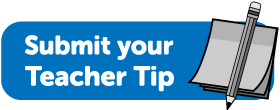 Share your Teacher Tip!